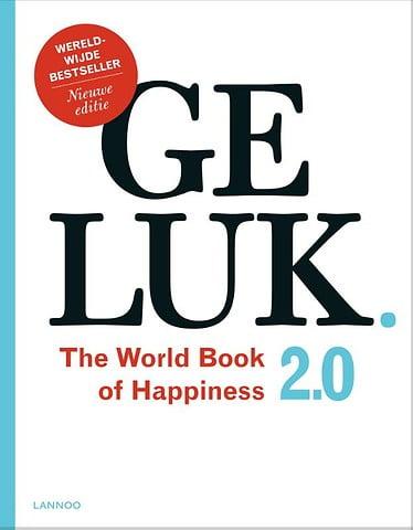 Geluk. - The World Book of Happiness 2.0 De wijsheid van 100 geluksprofessoren uit de hele wereld - Leo Bormans - Lagace.nl