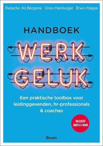 Handboek werkgeluk Een praktische toolbox voor leidinggevenden, hr-professionals en coaches - lagace.nl