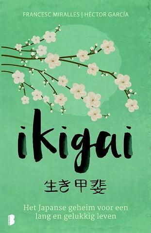 Ikigai De Japanse geheimen voor een lang, gezond en gelukkig leven - Héctor Garcia, Francesc Miralles - Lagace.nl