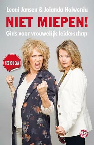 Niet miepen! Gids voor vrouwelijk leiderschap - Leoni Jansen, Jolanda Holwerda - Lagace.nl