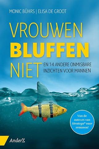 Vrouwen bluffen niet En 14 andere onmisbare inzichten voor mannen - Monic Bührs, Elisa de Groot - lagace.nl