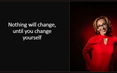 Nothing will change, until you change yourself